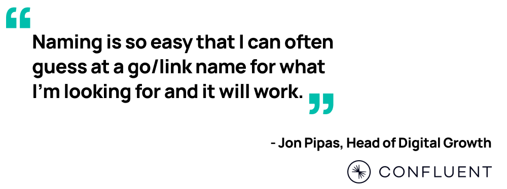 Quote by Confluent's Head of Digital Growth, Jon Pipas about GoLinks enterprise.